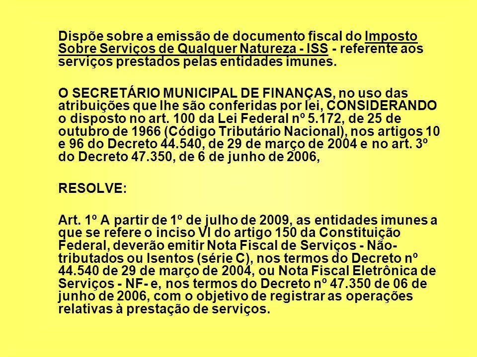 Dispõe sobre a emissão de documento fiscal do Imposto Sobre Serviços de Qualquer Natureza - ISS - referente aos serviços prestados pelas entidades imunes.