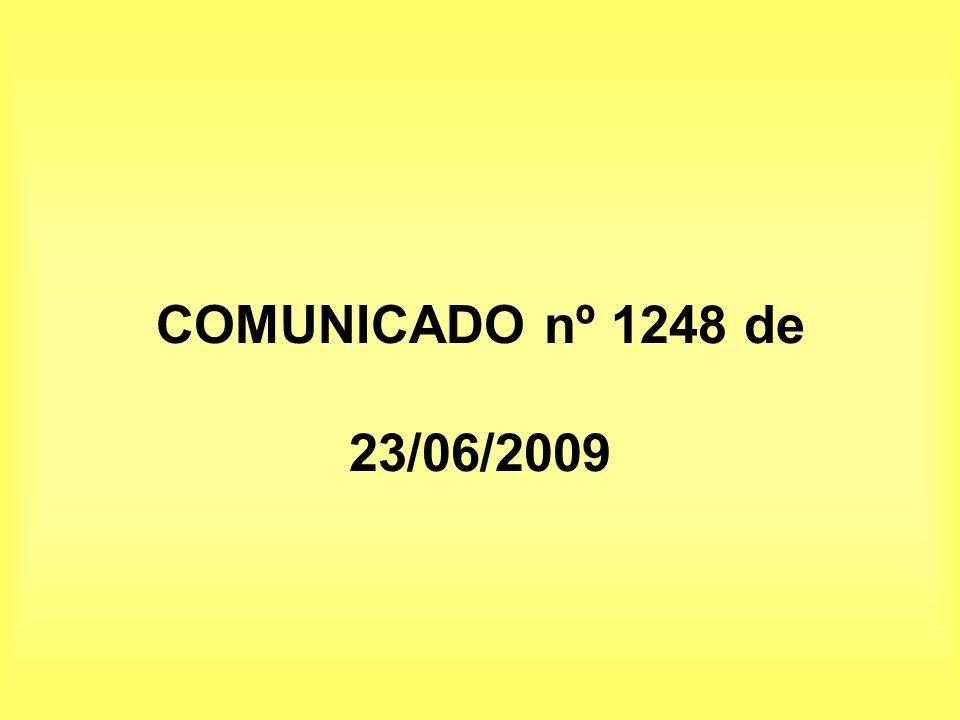 COMUNICADO nº 1248 de 23/06/2009