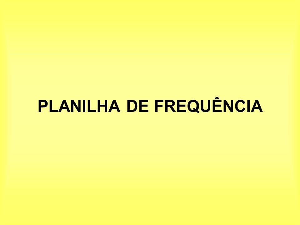 PLANILHA DE FREQUÊNCIA