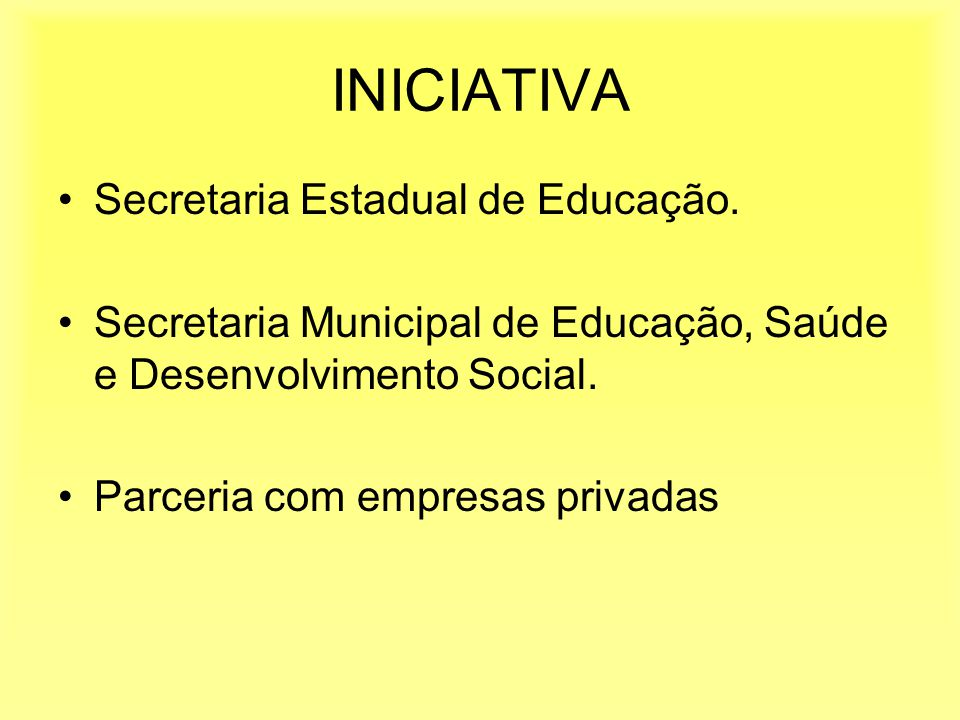 INICIATIVA Secretaria Estadual de Educação.