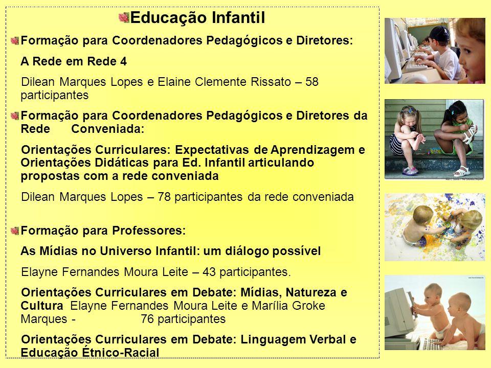 Educação Infantil Formação para Coordenadores Pedagógicos e Diretores:
