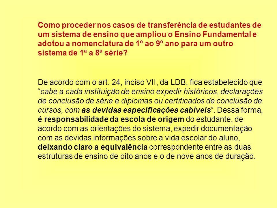 Como proceder nos casos de transferência de estudantes de um sistema de ensino que ampliou o Ensino Fundamental e adotou a nomenclatura de 1º ao 9º ano para um outro sistema de 1ª a 8ª série