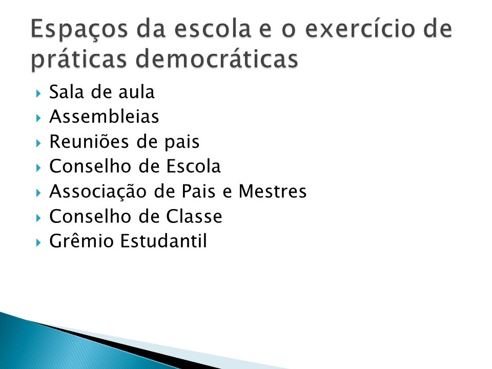 Espaços da escola e o exercício de práticas democráticas