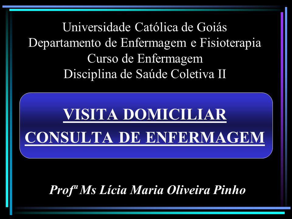 VISITA DOMICILIAR CONSULTA DE ENFERMAGEM