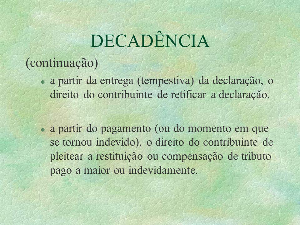 DECADÊNCIA (continuação)