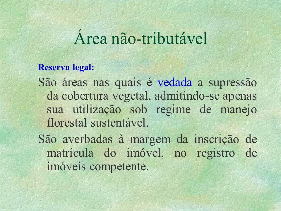 Área não-tributável Reserva legal: