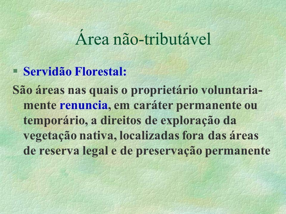 Área não-tributável Servidão Florestal: