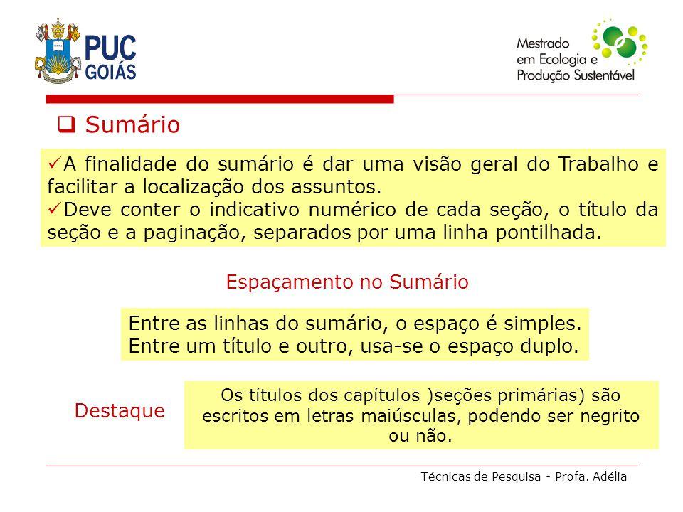 Sumário A finalidade do sumário é dar uma visão geral do Trabalho e facilitar a localização dos assuntos.