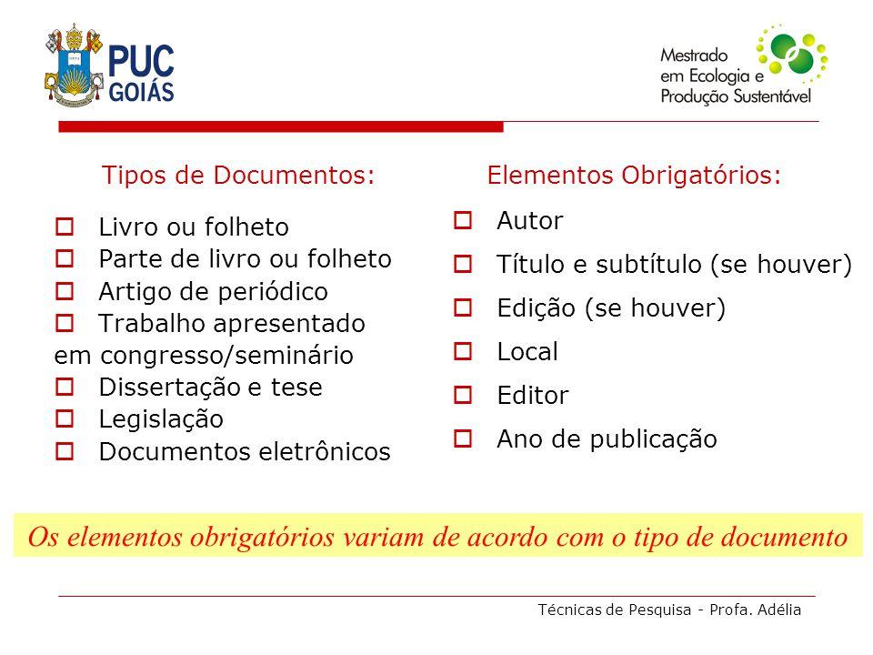 Os elementos obrigatórios variam de acordo com o tipo de documento