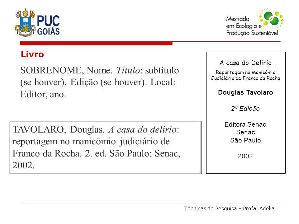 Livro A casa do Delírio. Reportagem no Manicômio Judiciário de Franco da Rocha. Douglas Tavolaro.