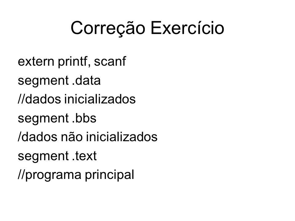 Correção Exercício extern printf, scanf segment .data