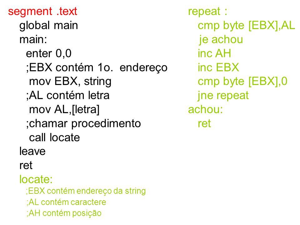 segment .text global main main: enter 0,0 ;EBX contém 1o. endereço