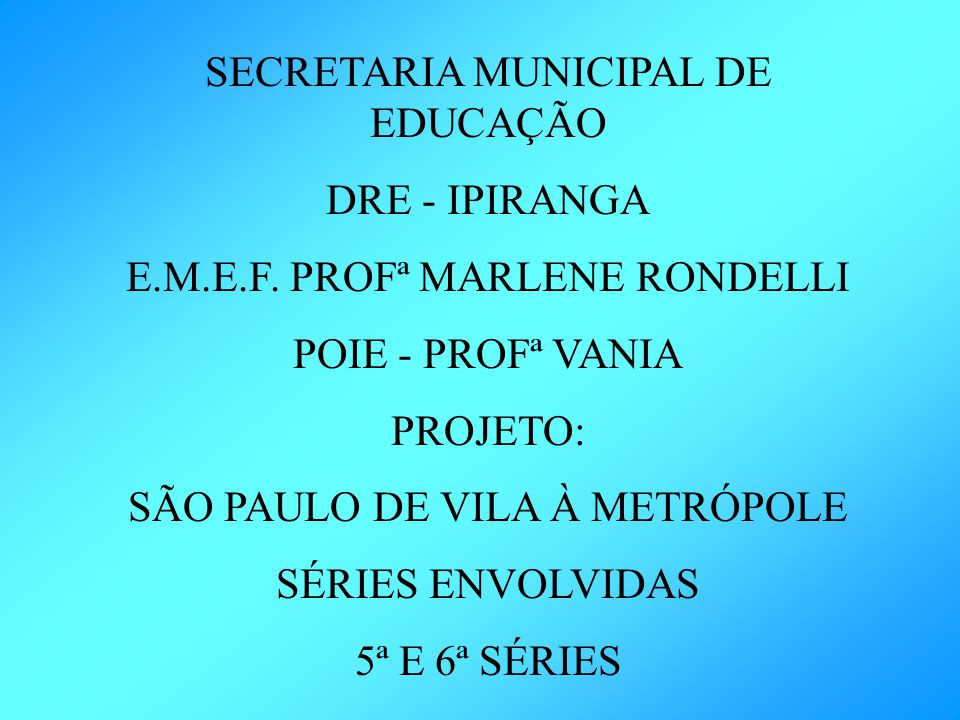 SECRETARIA MUNICIPAL DE EDUCAÇÃO DRE - IPIRANGA