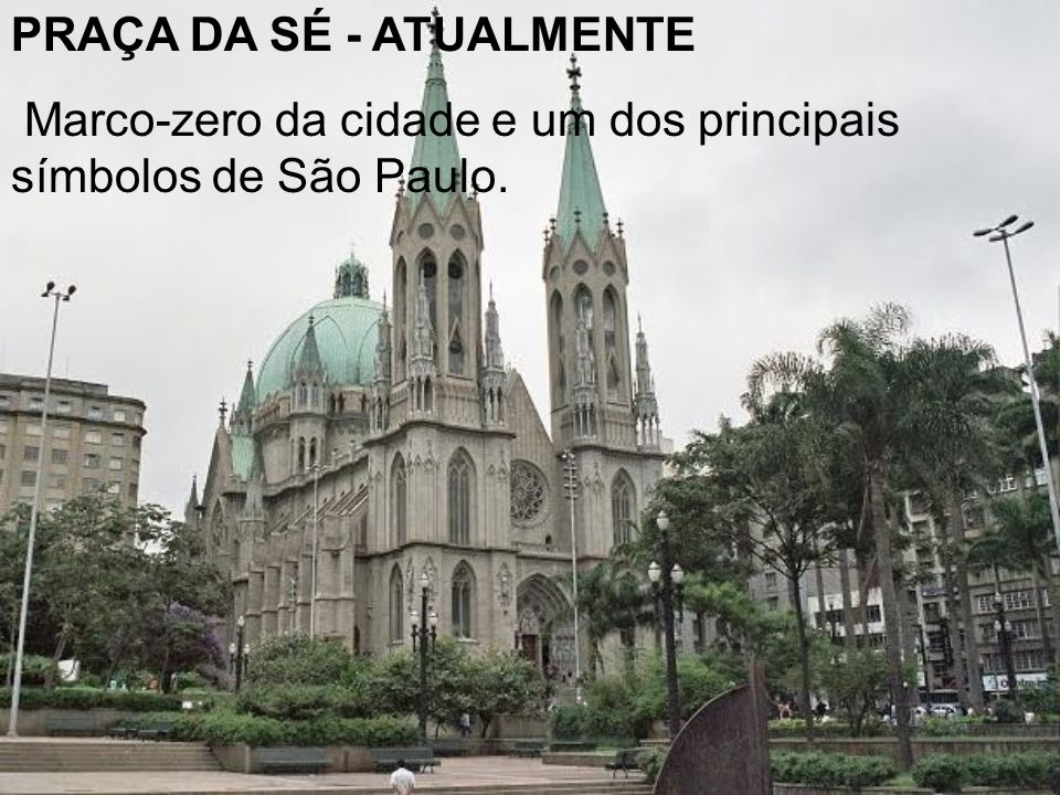 PRAÇA DA SÉ - ATUALMENTE