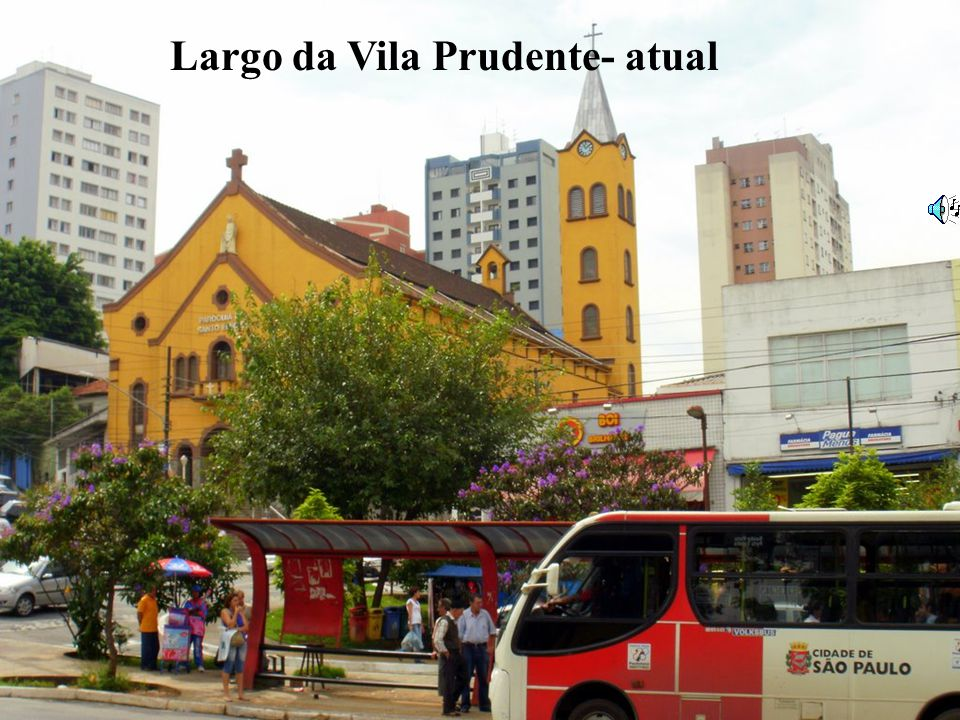 Largo da Vila Prudente- atual