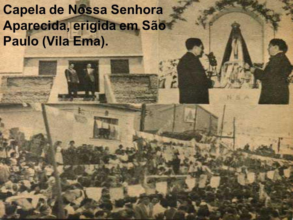 Capela de Nossa Senhora Aparecida, erigida em São Paulo (Vila Ema).