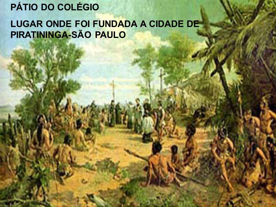 PÁTIO DO COLÉGIO LUGAR ONDE FOI FUNDADA A CIDADE DE PIRATININGA-SÃO PAULO