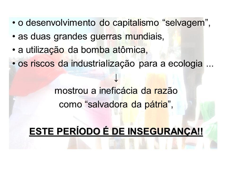 ESTE PERÍODO É DE INSEGURANÇA!!