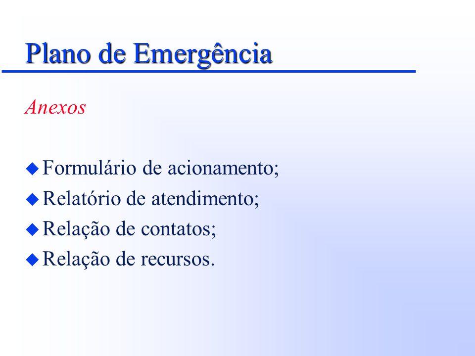 Plano de Emergência Anexos Formulário de acionamento;
