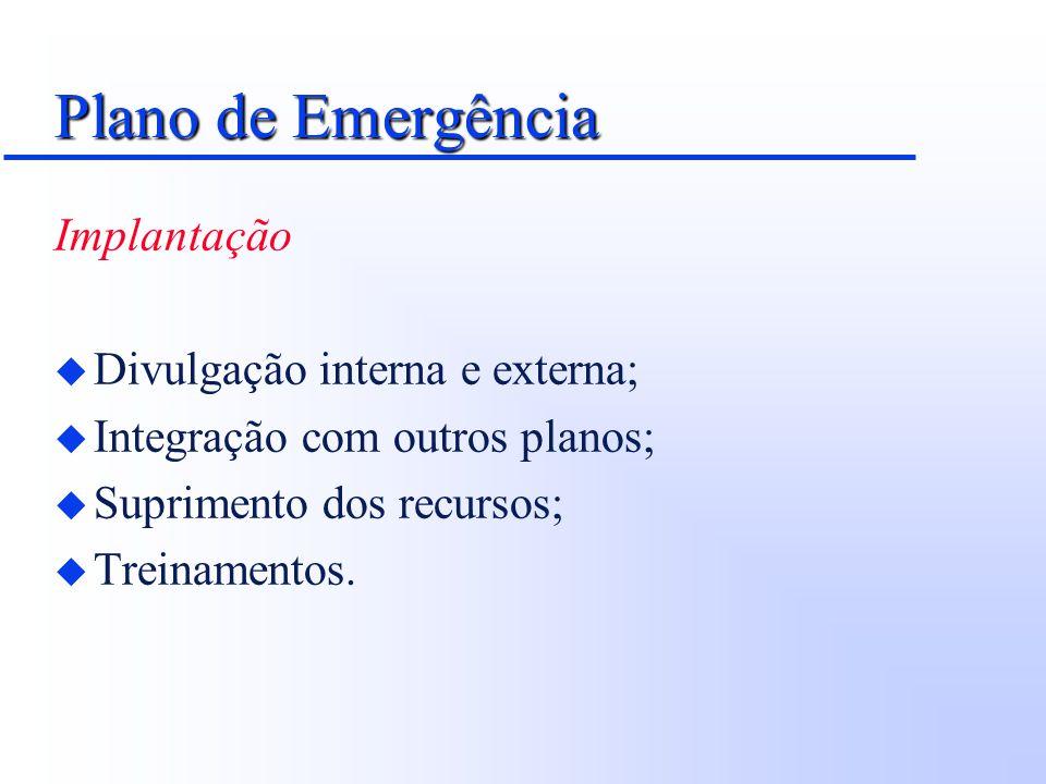 Plano de Emergência Implantação Divulgação interna e externa;
