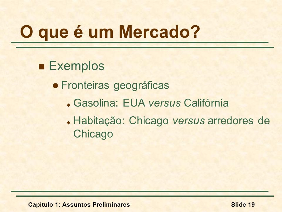 O que é um Mercado Exemplos Fronteiras geográficas