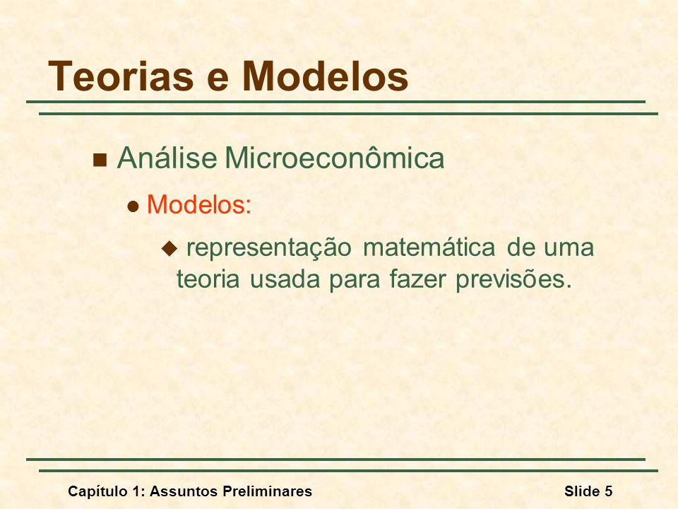 Teorias e Modelos Análise Microeconômica Modelos: