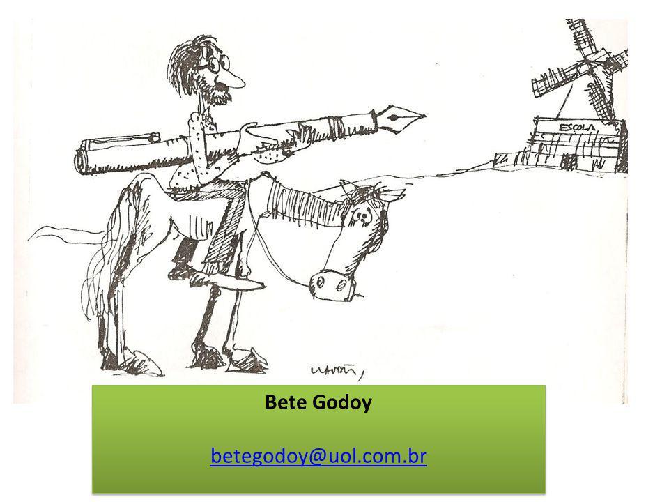 Bete Godoy betegodoy@uol.com.br