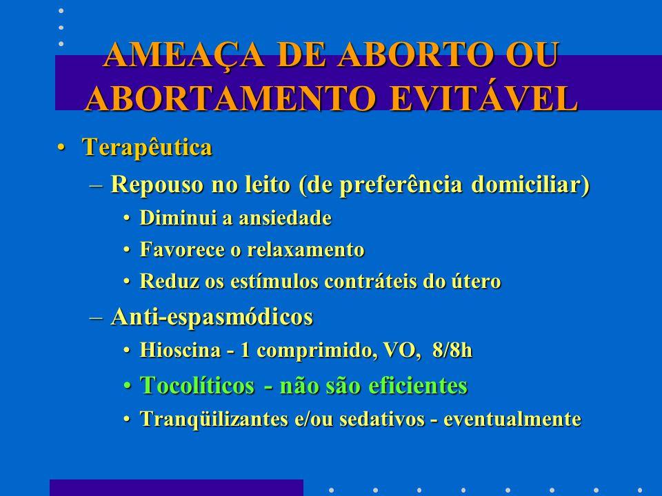 AMEAÇA DE ABORTO OU ABORTAMENTO EVITÁVEL