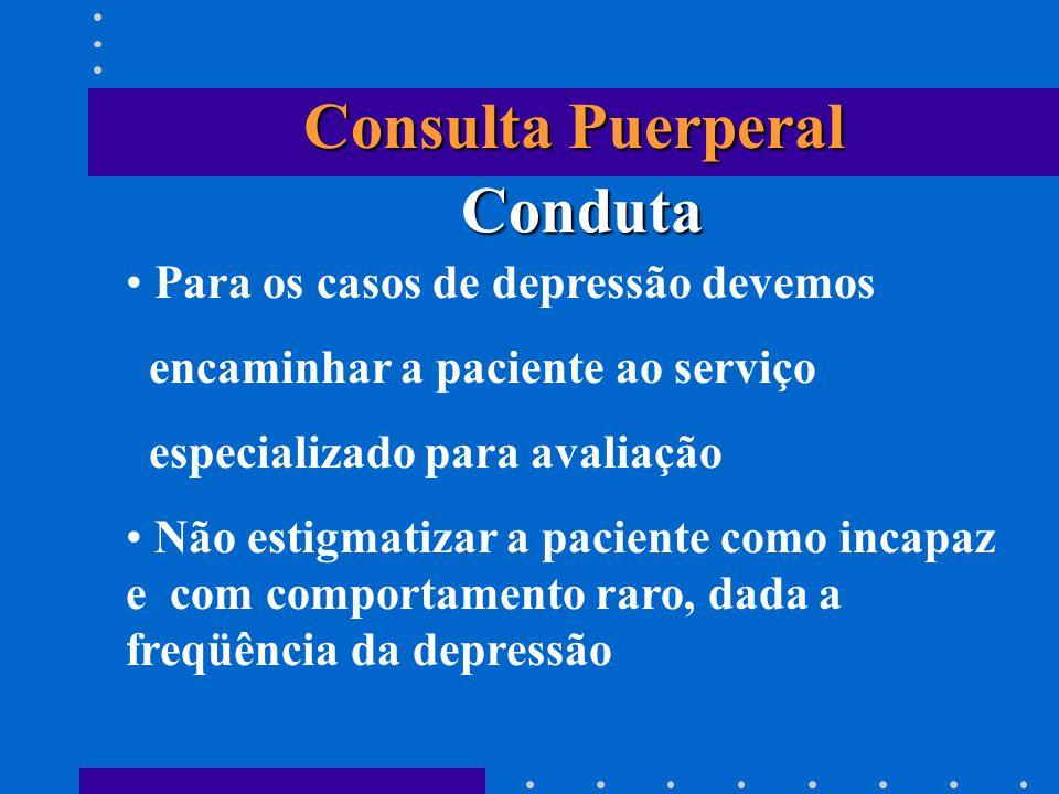 Consulta Puerperal Conduta Para os casos de depressão devemos