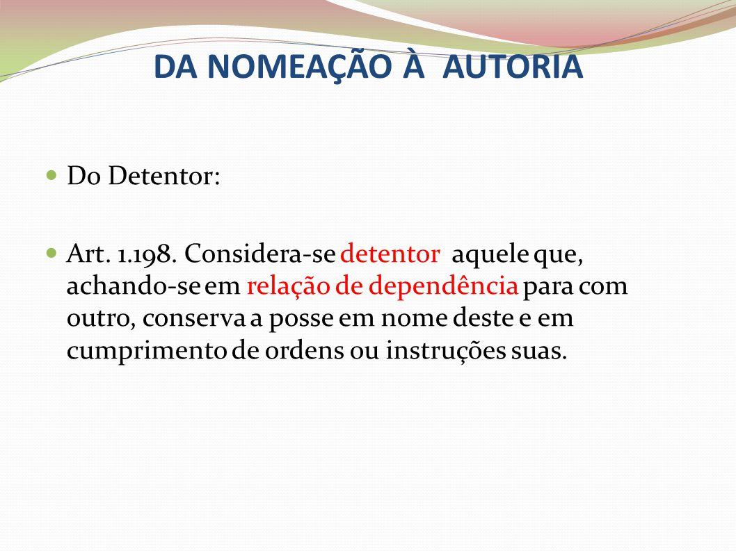 DA NOMEAÇÃO À AUTORIA Do Detentor: