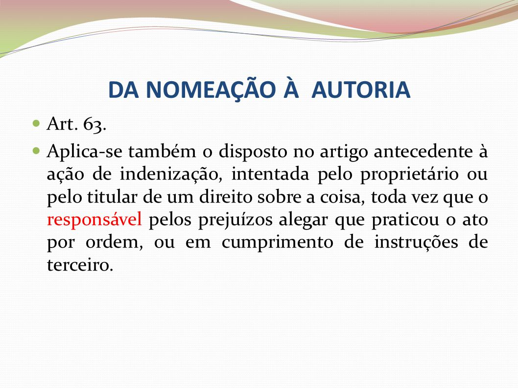 DA NOMEAÇÃO À AUTORIA Art. 63.