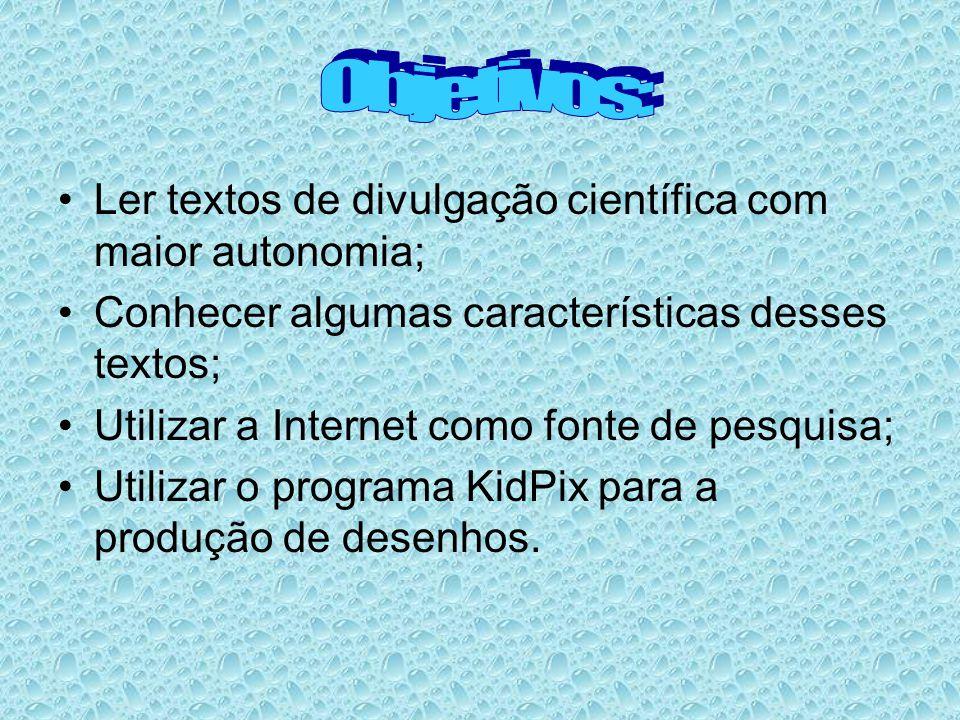 Objetivos: Ler textos de divulgação científica com maior autonomia;
