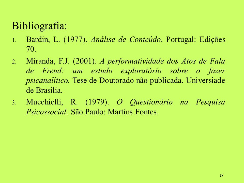 Bibliografia: Bardin, L. (1977). Análise de Conteúdo. Portugal: Edições 70.