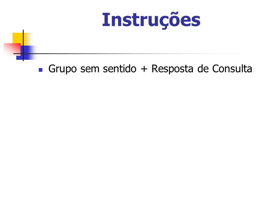 Instruções Grupo sem sentido + Resposta de Consulta 10