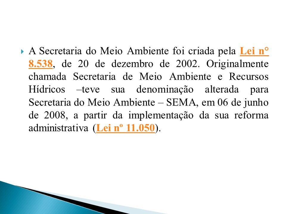 A Secretaria do Meio Ambiente foi criada pela Lei n° 8