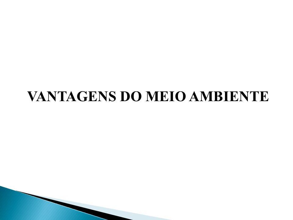 VANTAGENS DO MEIO AMBIENTE