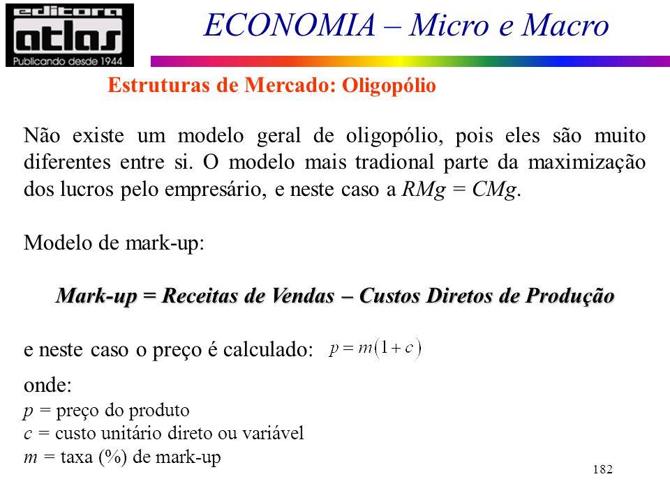 Mark-up = Receitas de Vendas – Custos Diretos de Produção