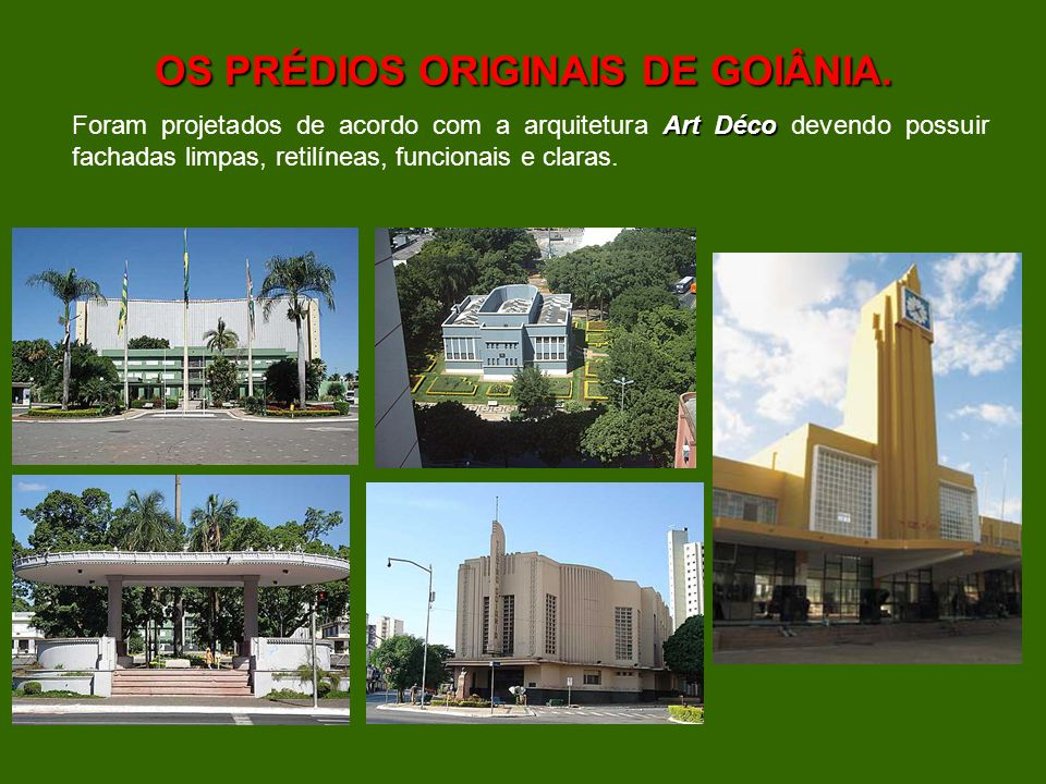 OS PRÉDIOS ORIGINAIS DE GOIÂNIA.