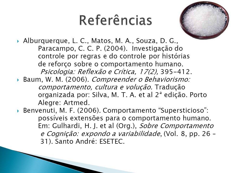 Referências Alburquerque, L. C., Matos, M. A., Souza, D. G.,