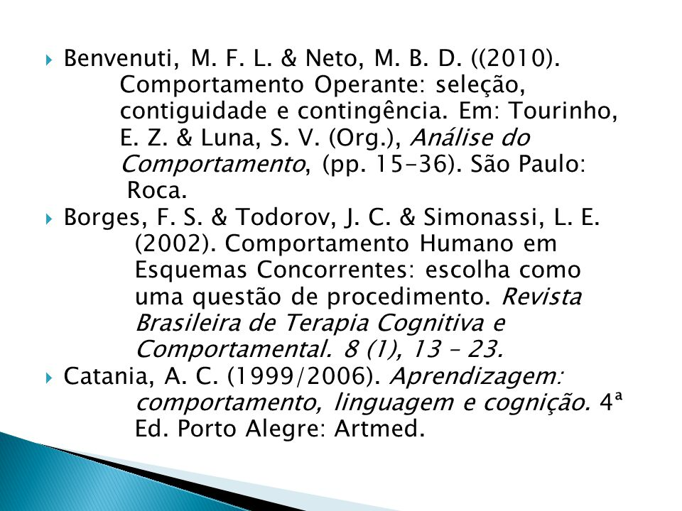 Benvenuti, M. F. L. & Neto, M. B. D. ((2010).