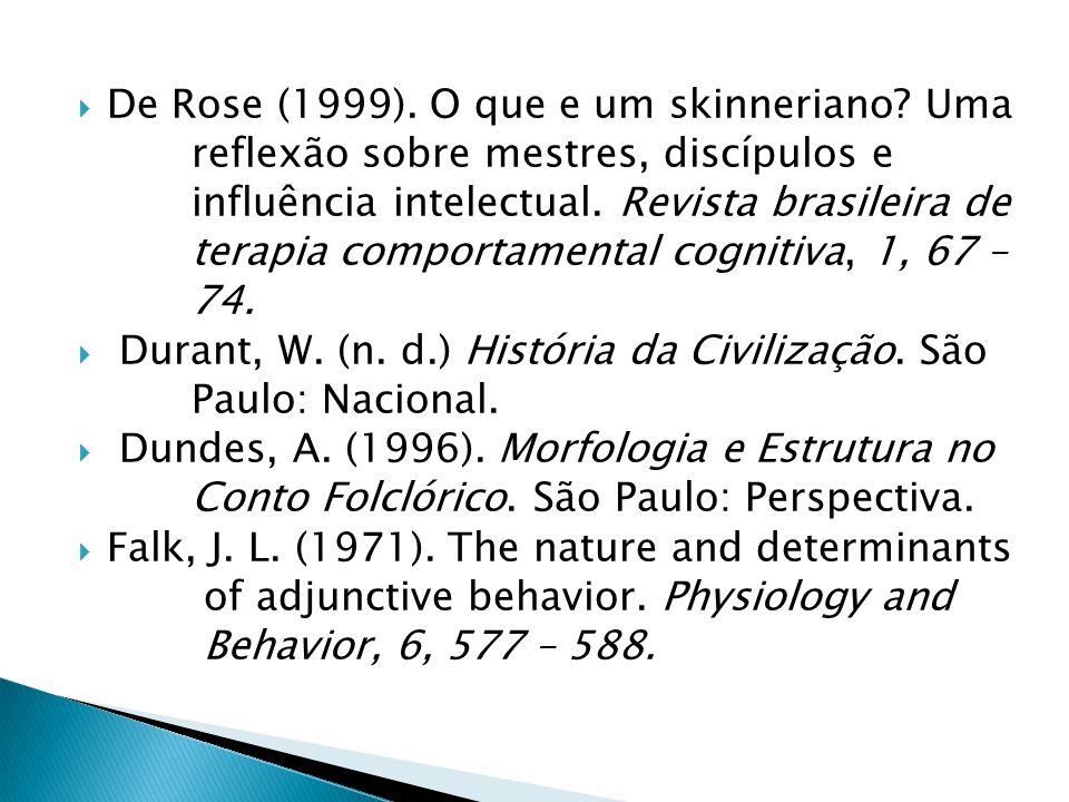 De Rose (1999). O que e um skinneriano Uma