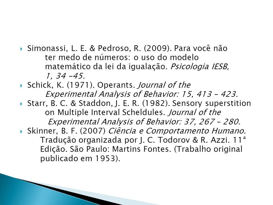 Simonassi, L. E. & Pedroso, R. (2009). Para você não