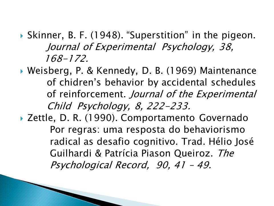 Skinner, B. F. (1948). Superstition in the pigeon.