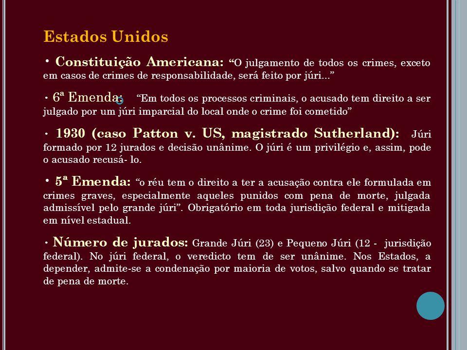 Estados Unidos Constituição Americana: O julgamento de todos os crimes, exceto em casos de crimes de responsabilidade, será feito por júri...