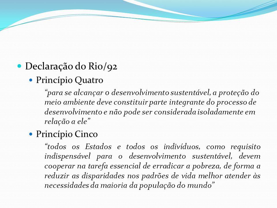 Declaração do Rio/92 Princípio Quatro Princípio Cinco