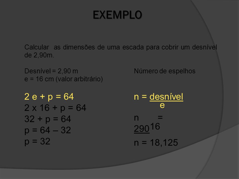 EXEMPLO 2 e + p = 64 2 x 16 + p = 64 32 + p = 64 p = 64 – 32 p = 32