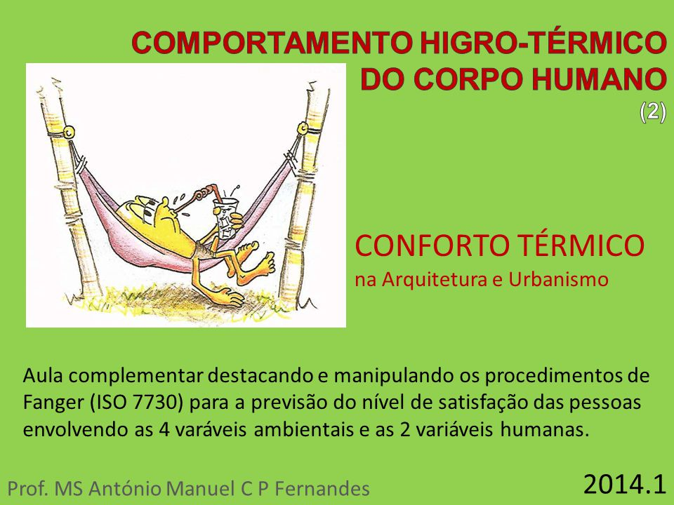 CONFORTO TÉRMICO COMPORTAMENTO HIGRO-TÉRMICO DO CORPO HUMANO 2014.1