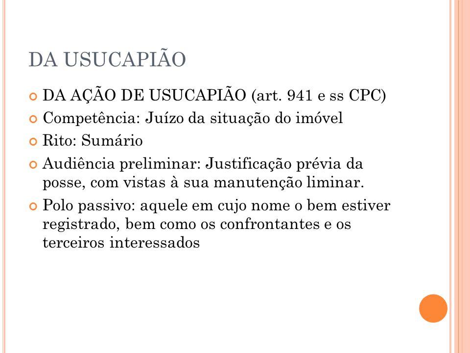 DA USUCAPIÃO DA AÇÃO DE USUCAPIÃO (art. 941 e ss CPC)