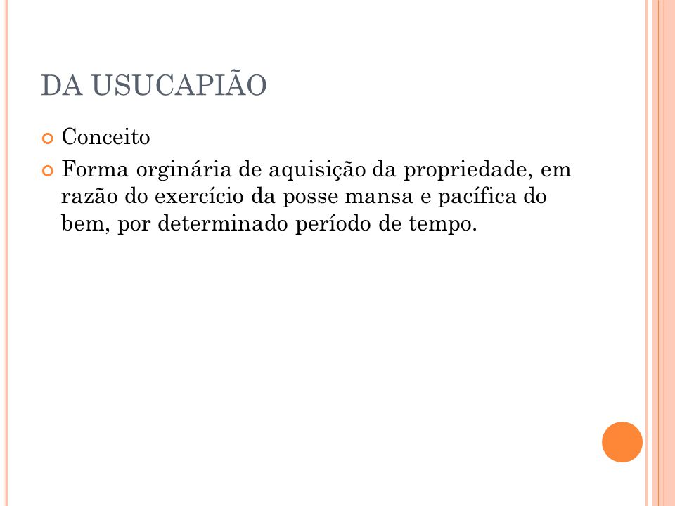 DA USUCAPIÃO Conceito.