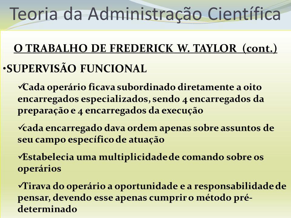 O TRABALHO DE FREDERICK W. TAYLOR (cont.)